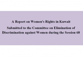 A Report on Women's Rights in Kuwait Submitted to the Committee on Elimination of Discrimination against Women during the Session 68